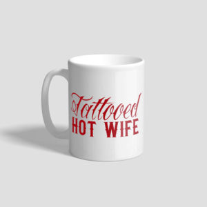 Tattooed Hot Wife Ceramic Mug