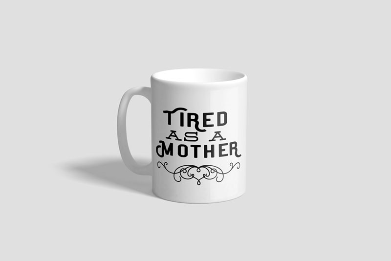 Tired as a Mother Ceramic Mug