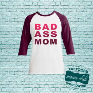 Bad Ass Mom Baseball T-Shirt - Maroon